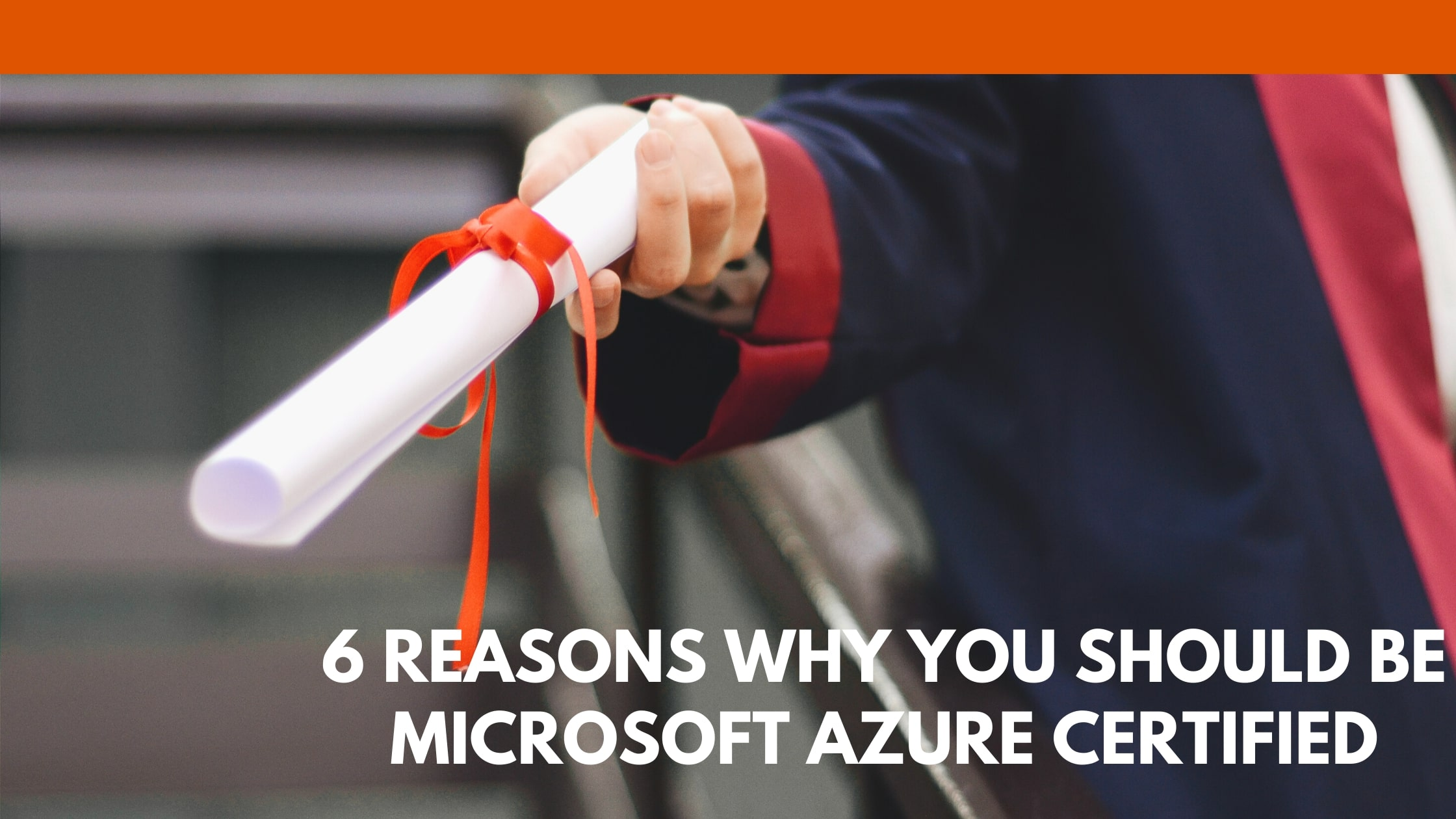 img-6-reasons-why-you-should-be-microsoft-azure-certified.jpg