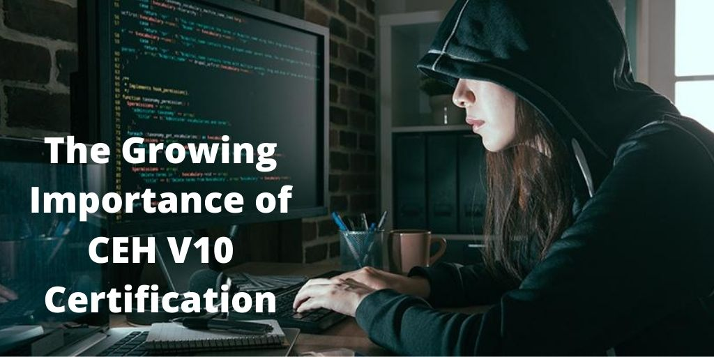 img-the-growing-importance-of-ceh-v10-certification.jpg