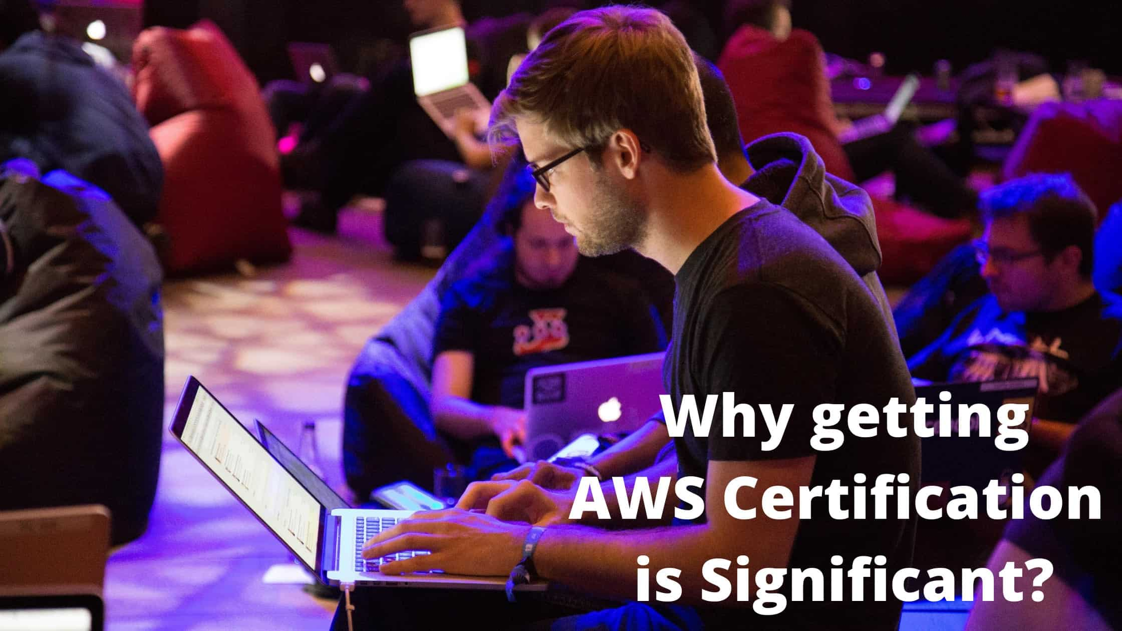 img-why-getting-aws-certification-is-significant.jpg